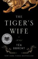 The Tigers Wife by Tea Obreht