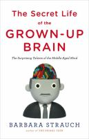 Book cover for The Secret Life of the Grown-up Brain by Barbara Strauch