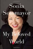 Book cover for My Beloved World by Sonia Sotomayor